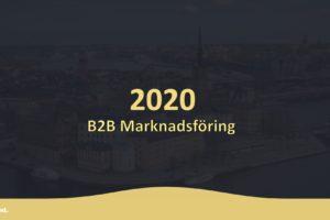 B2B marknadsföring 2019 och framåt